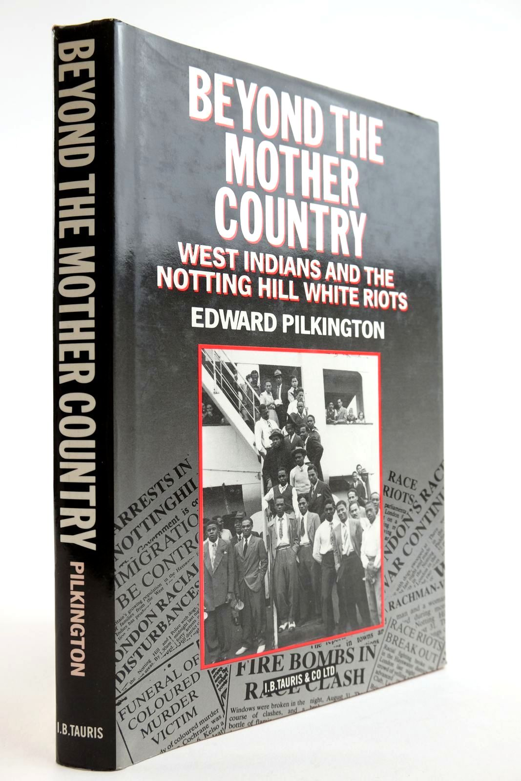 Photo of BEYOND THE MOTHER COUNTRY: WEST INDIANS AND THE NOTTING HILL WHITE RIOTS written by Pilkington, Edward published by I.B. Tauris & Co. Ltd. (STOCK CODE: 2134064)  for sale by Stella & Rose's Books