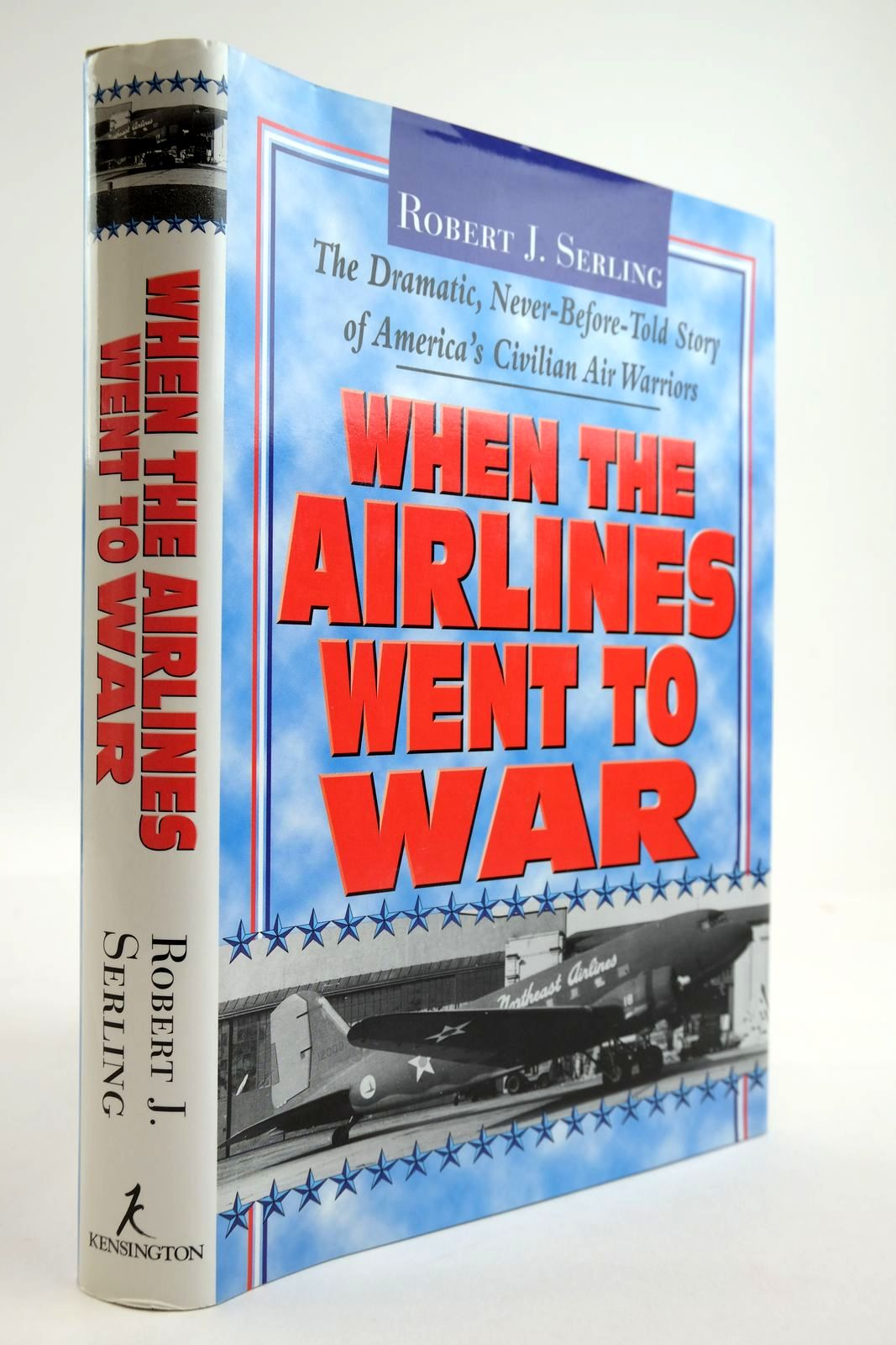 Photo of WHEN THE AIRLINES WENT TO WAR written by Serling, Robert J. published by Kensington Publishing Corp (STOCK CODE: 2134110)  for sale by Stella & Rose's Books