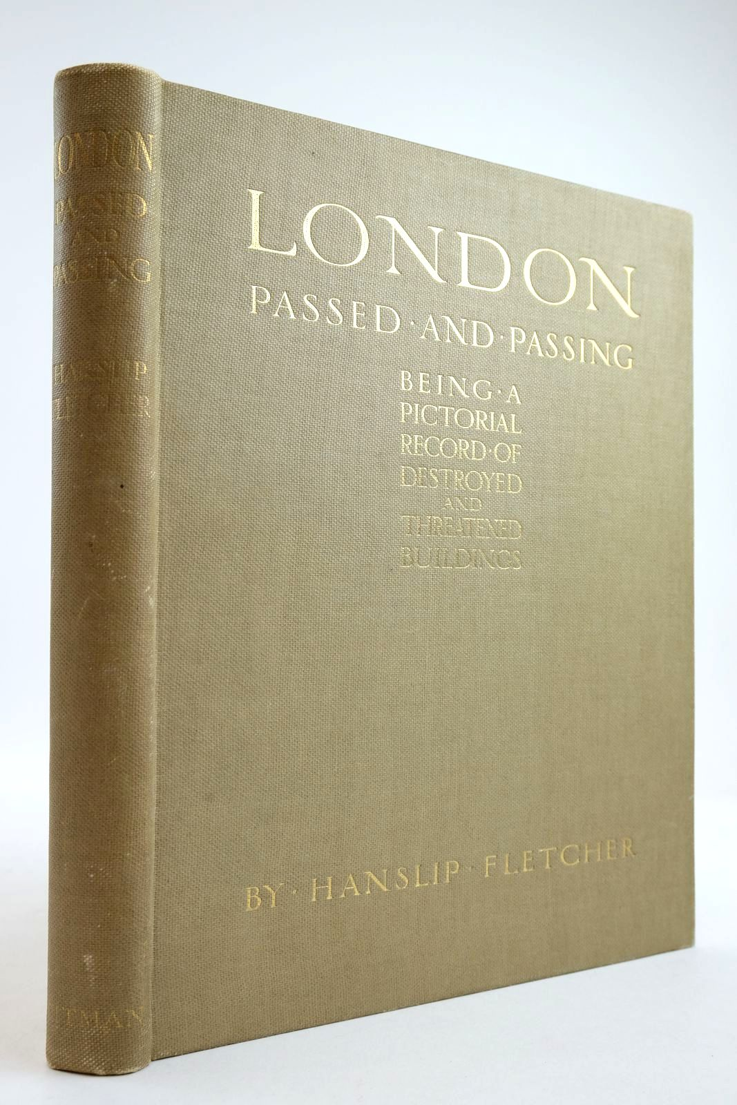 Photo of LONDON PASSED AND PASSING: A PICTORIAL RECORD OF DESTROYED & THREATENED BUILDINGS written by Fletcher, Hanslip et al, illustrated by Fletcher, Hanslip published by Sir Isaac Pitman & Sons Ltd. (STOCK CODE: 2134154)  for sale by Stella & Rose's Books