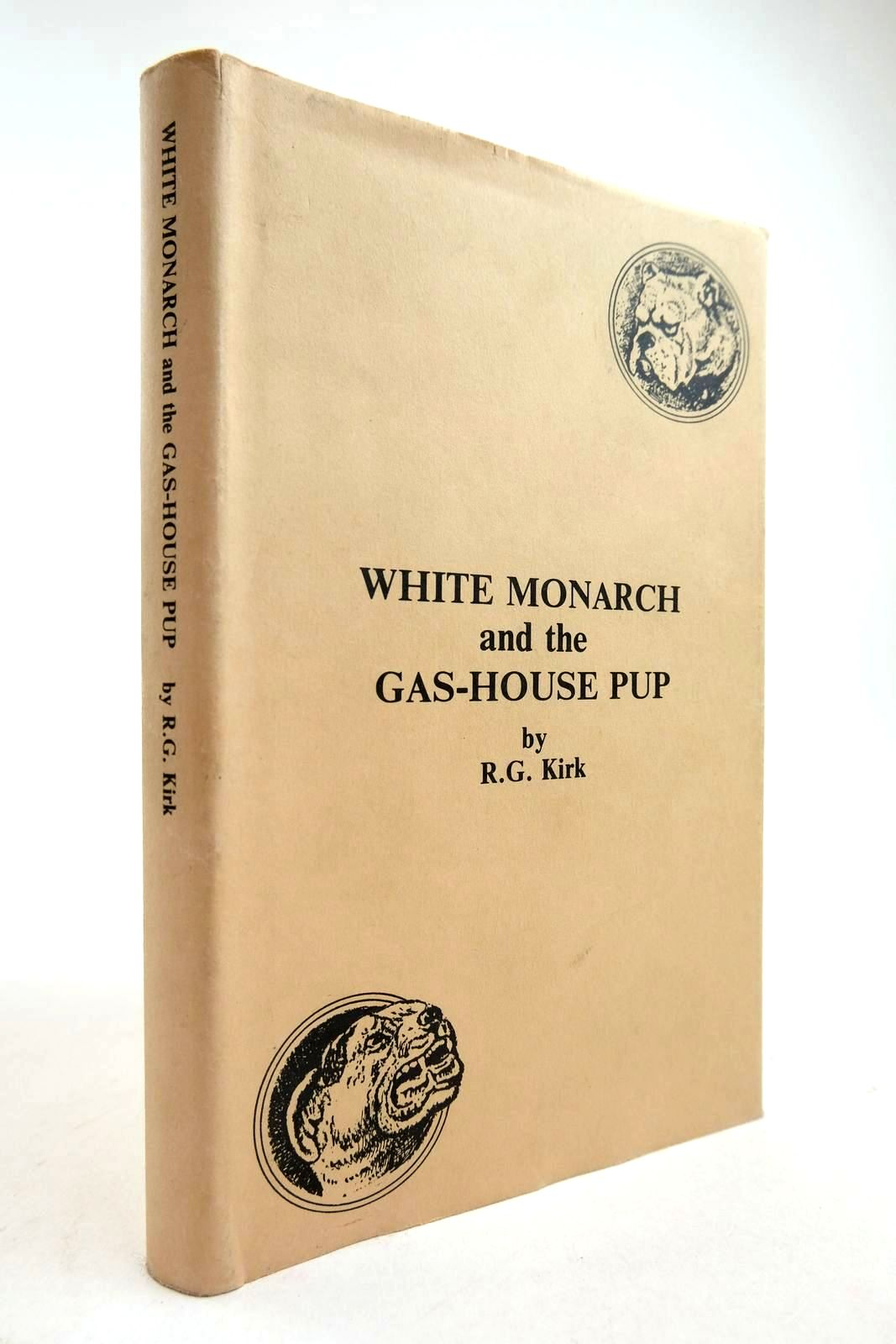 Photo of WHITE MONARCH AND THE GAS-HOUSE PUP written by Kirk, R.G. Homan, M. published by The Dog Club Magazine (STOCK CODE: 2134259)  for sale by Stella & Rose's Books