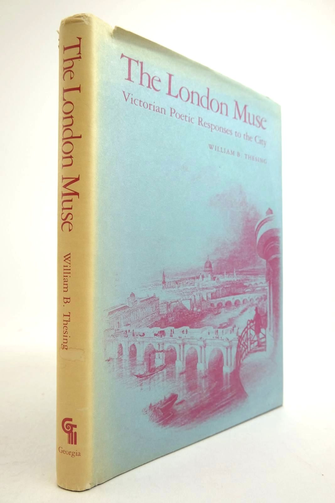 Photo of THE LONDON MUSE VICTORIAN POETIC RESPONSES TO THE CITY written by Thesing, William B. published by The University of Georgia Press (STOCK CODE: 2134290)  for sale by Stella & Rose's Books