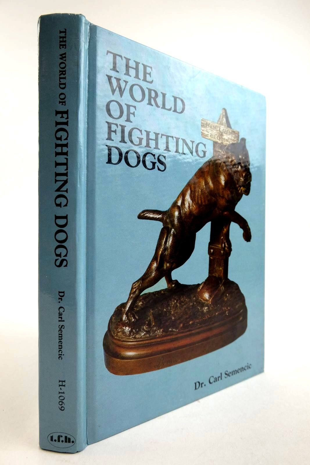 Photo of THE WORLD OF FIGHTING DOGS written by Semencic, Carl published by T.F.H. Publications Ltd. (STOCK CODE: 2134296)  for sale by Stella & Rose's Books