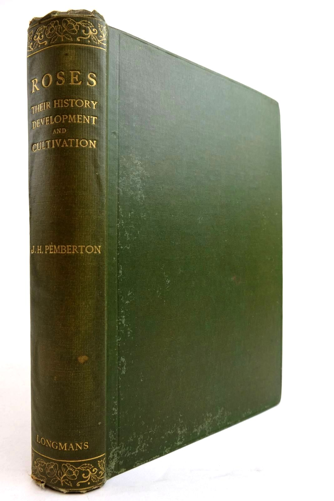 Photo of ROSES: THEIR HISTORY DEVELOPMENT AND CULTIVATION written by Pemberton, Joseph H. published by Longmans, Green & Co. (STOCK CODE: 2134341)  for sale by Stella & Rose's Books