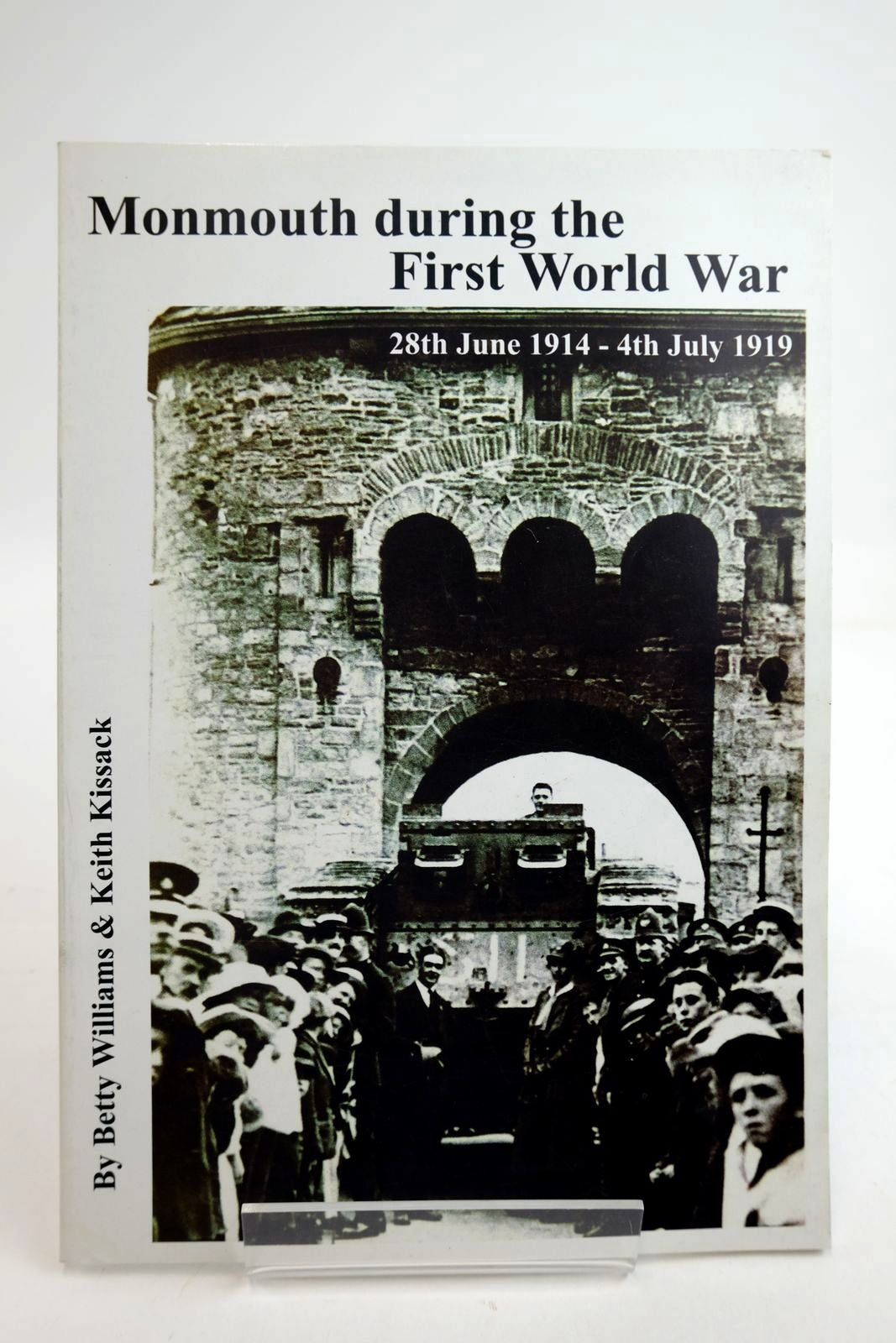 Photo of MONMOUTH DURING THE FIRST WORLD WAR 28TH JUNE 1914 - JULY 1919 written by Williams, Betty Kissack, Keith (STOCK CODE: 2134369)  for sale by Stella & Rose's Books