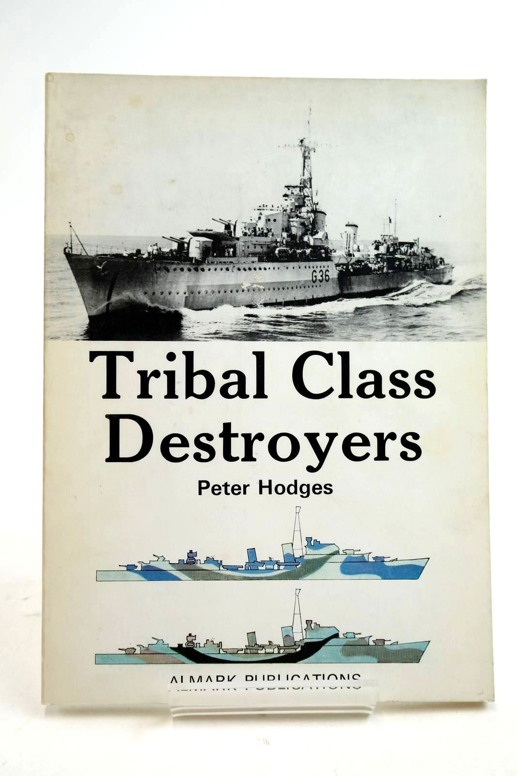 Photo of TRIBAL CLASS DESTROYERS written by Hodges, Peter published by Almark Publishing Co. Ltd. (STOCK CODE: 2134477)  for sale by Stella & Rose's Books