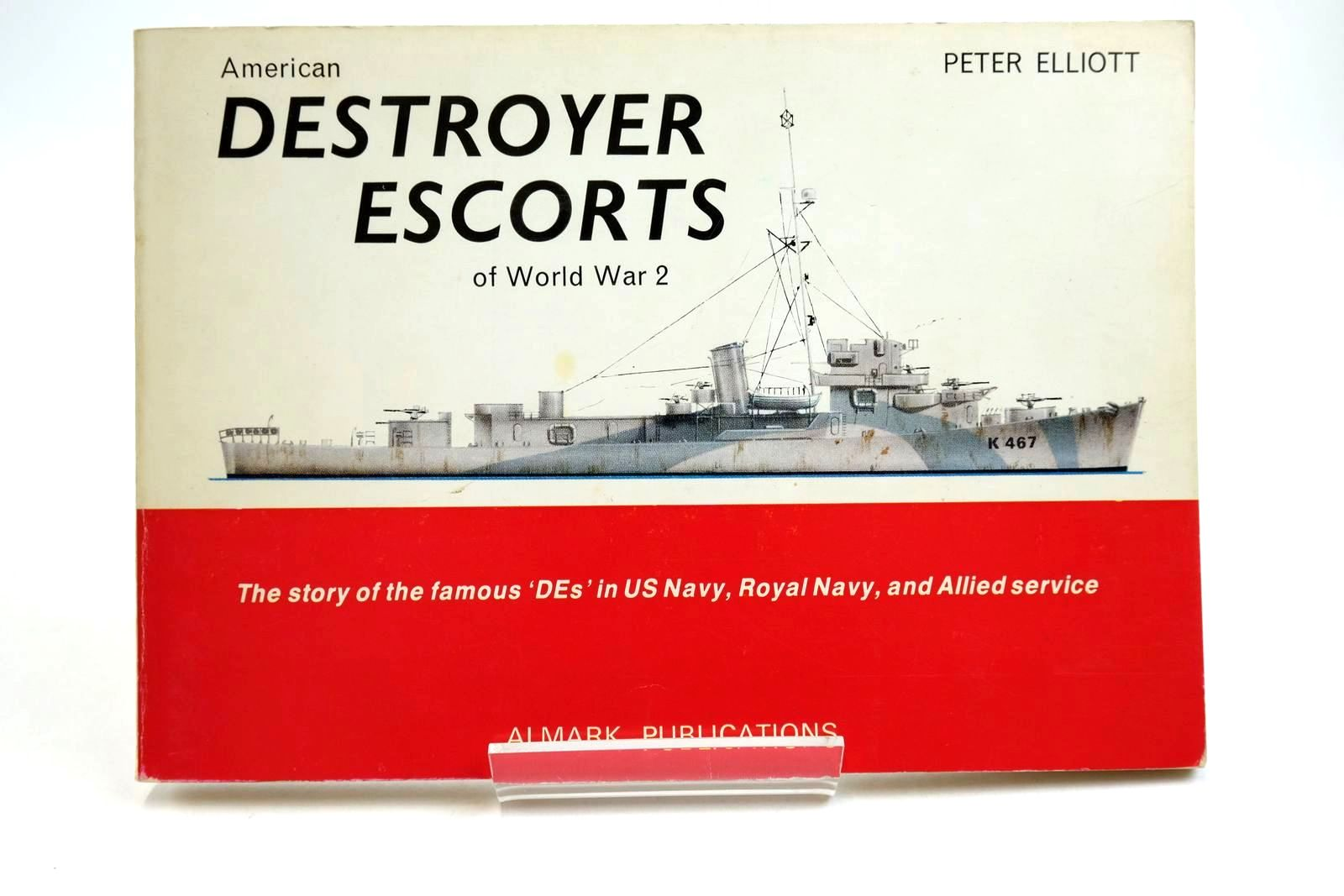 Photo of AMERICAN DESTROYER ESCORTS OF WORLD WAR 2 written by Elliott, Peter published by Almark Publishing Co. Ltd. (STOCK CODE: 2134480)  for sale by Stella & Rose's Books