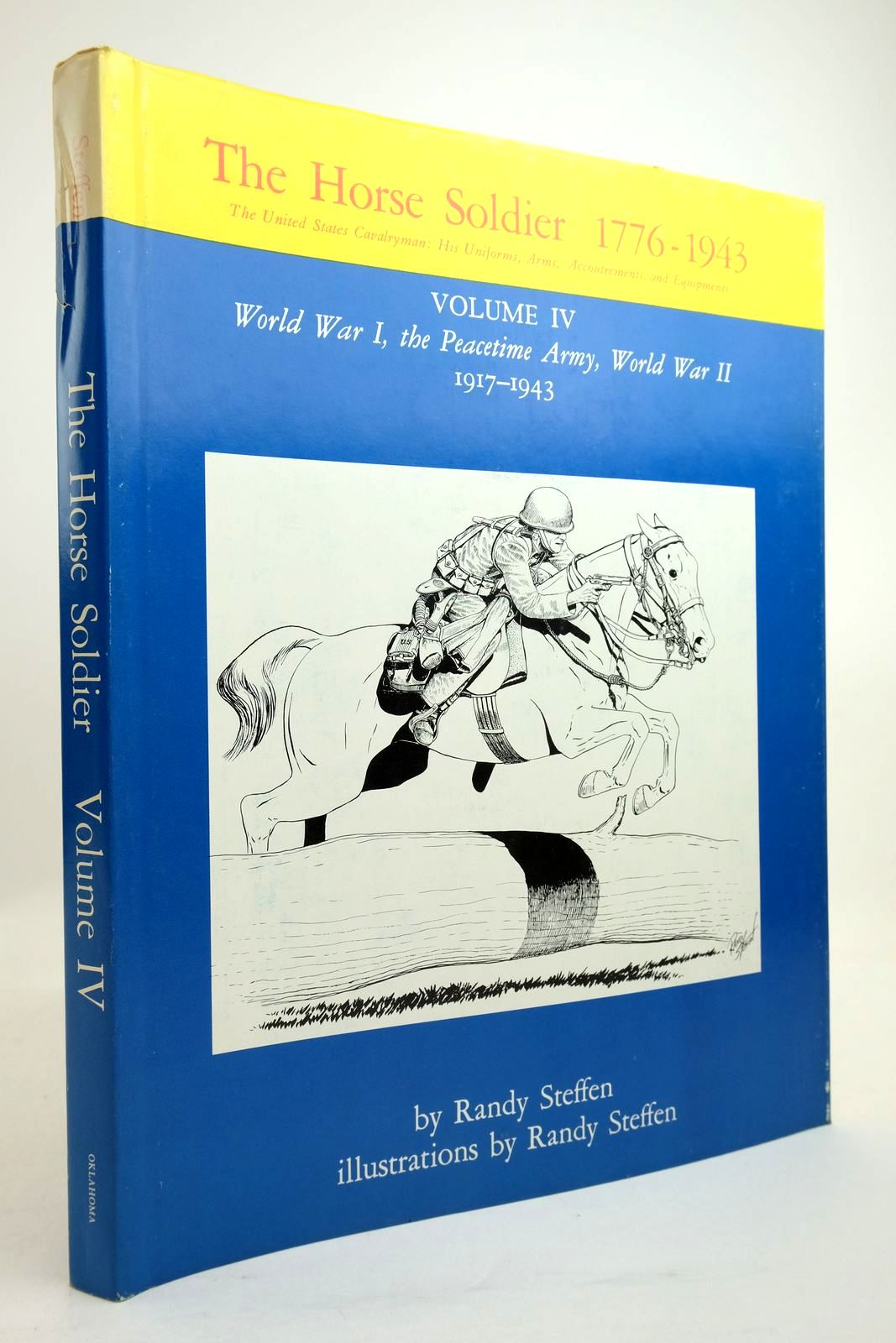 Photo of THE HORSE SOLDIER 1776-1943: VOLUME IV: WORLD WAR I, THE PEACETIME ARMY, WORLD WAR II 1917-1943 written by Steffen, Randy illustrated by Steffen, Randy published by University of Oklahoma Press (STOCK CODE: 2134516)  for sale by Stella & Rose's Books