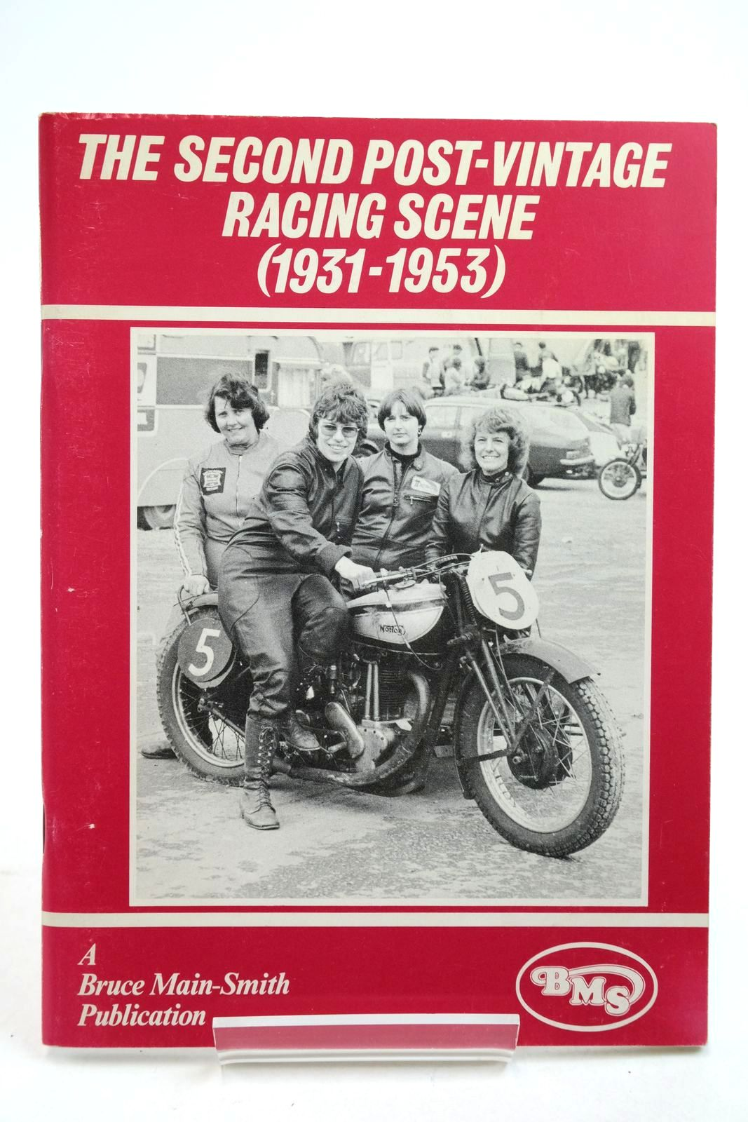 Photo of THE SECOND POST-VINTAGE RACING SCENE (1931-1953) written by Main-Smith, Bruce published by Bruce Main-Smith & Co. Ltd. (STOCK CODE: 2134538)  for sale by Stella & Rose's Books