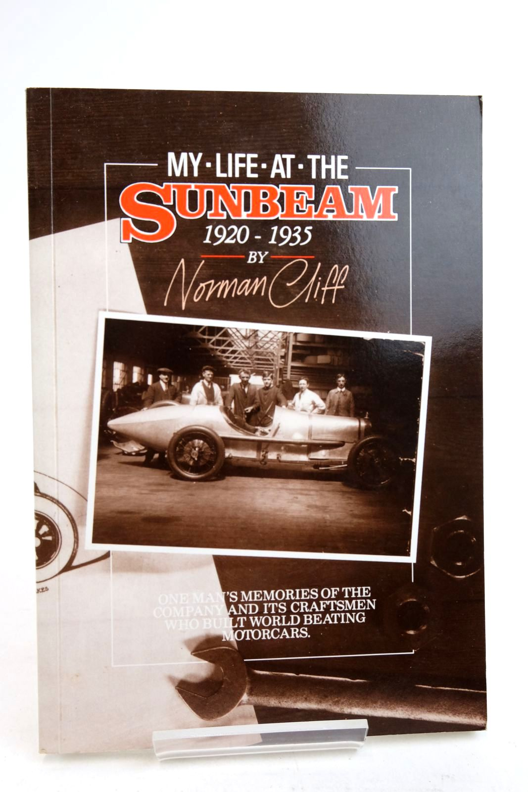 Photo of MY LIFE AT THE SUNBEAM 1920 - 1935 written by Cliff, Norman published by Ashley James Limited (STOCK CODE: 2134596)  for sale by Stella & Rose's Books