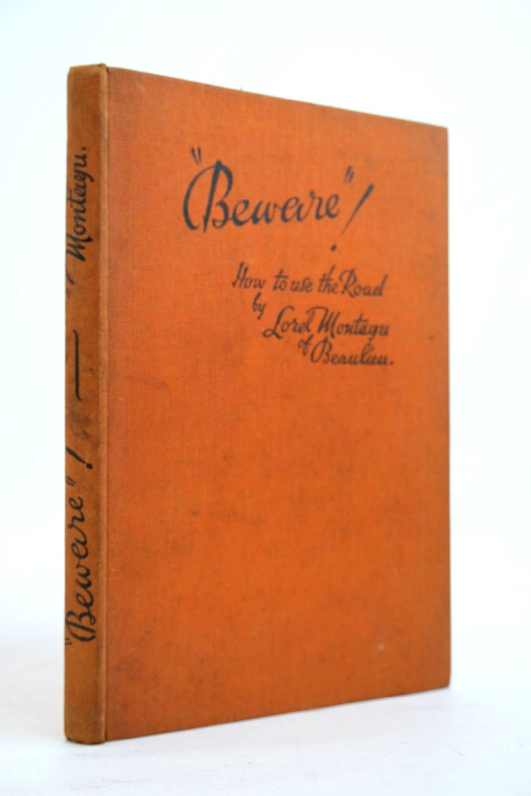 Photo of BEWARE OR HOW TO USE THE ROADS written by Montagu, Lord published by George Gill & Sons Limited (STOCK CODE: 2134611)  for sale by Stella & Rose's Books