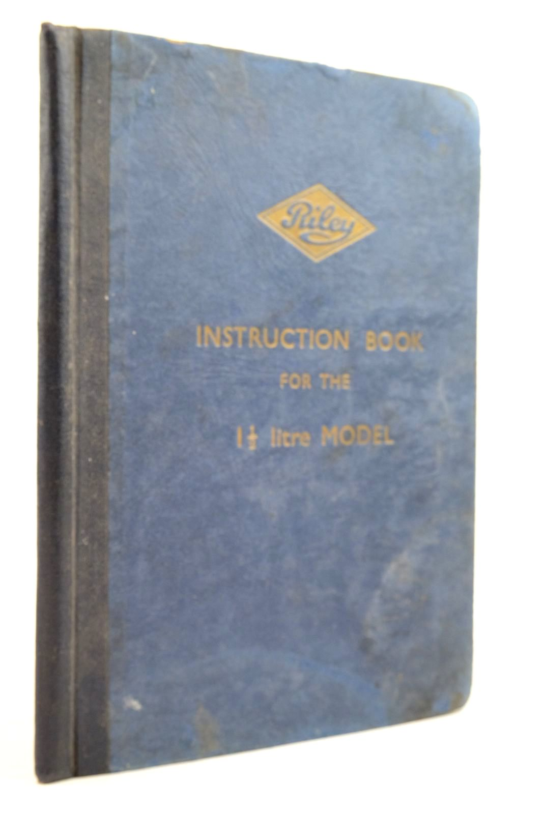 Photo of RILEY INSTRUCTION BOOK FOR THE 1 1/2 LITRE MODEL published by Riley Motors Limited (STOCK CODE: 2134622)  for sale by Stella & Rose's Books