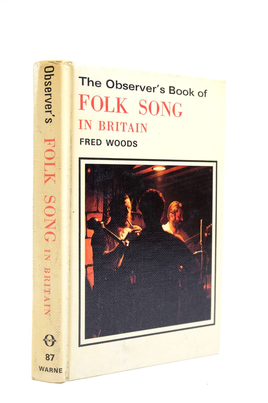 Photo of THE OBSERVER'S BOOK OF FOLK SONG IN BRITAIN written by Woods, Fred published by Frederick Warne & Co Ltd. (STOCK CODE: 2134657)  for sale by Stella & Rose's Books