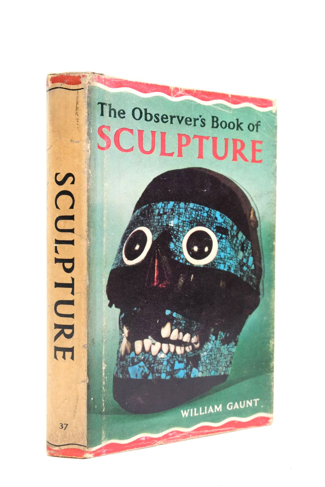 Photo of THE OBSERVER'S BOOK OF SCULPTURE written by Gaunt, William published by Frederick Warne & Co Ltd. (STOCK CODE: 2134658)  for sale by Stella & Rose's Books