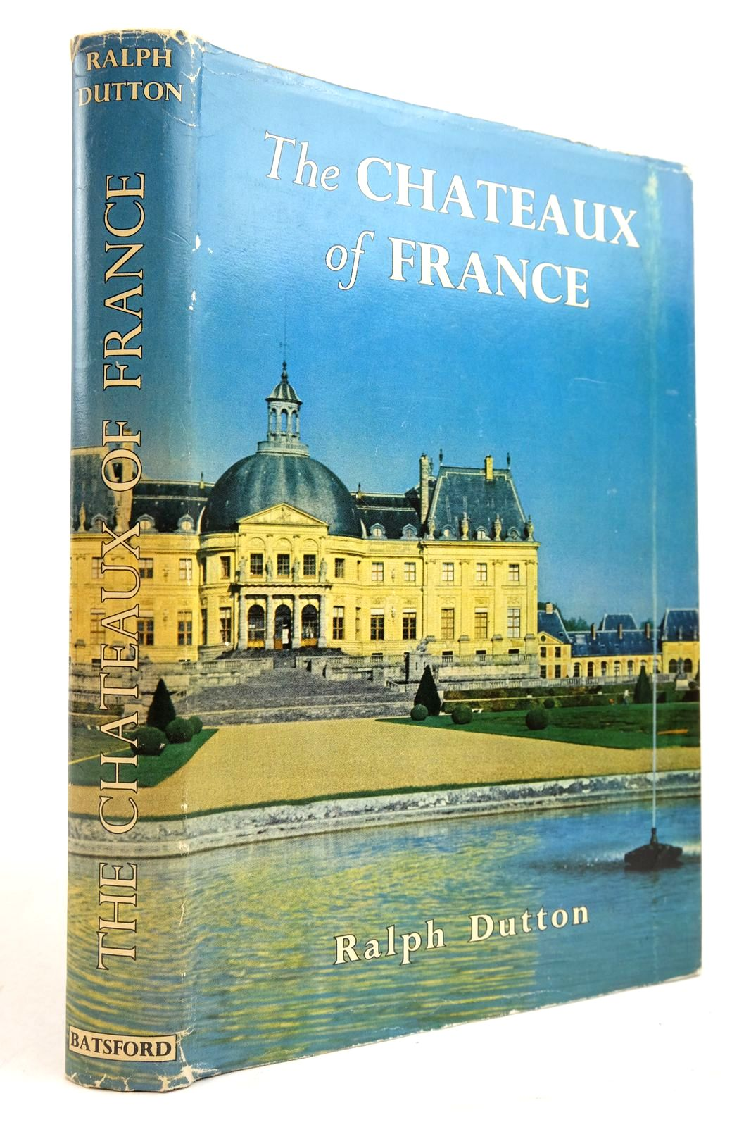 Photo of THE CHATEAUX OF FRANCE written by Dutton, Ralph published by B.T. Batsford (STOCK CODE: 2134701)  for sale by Stella & Rose's Books