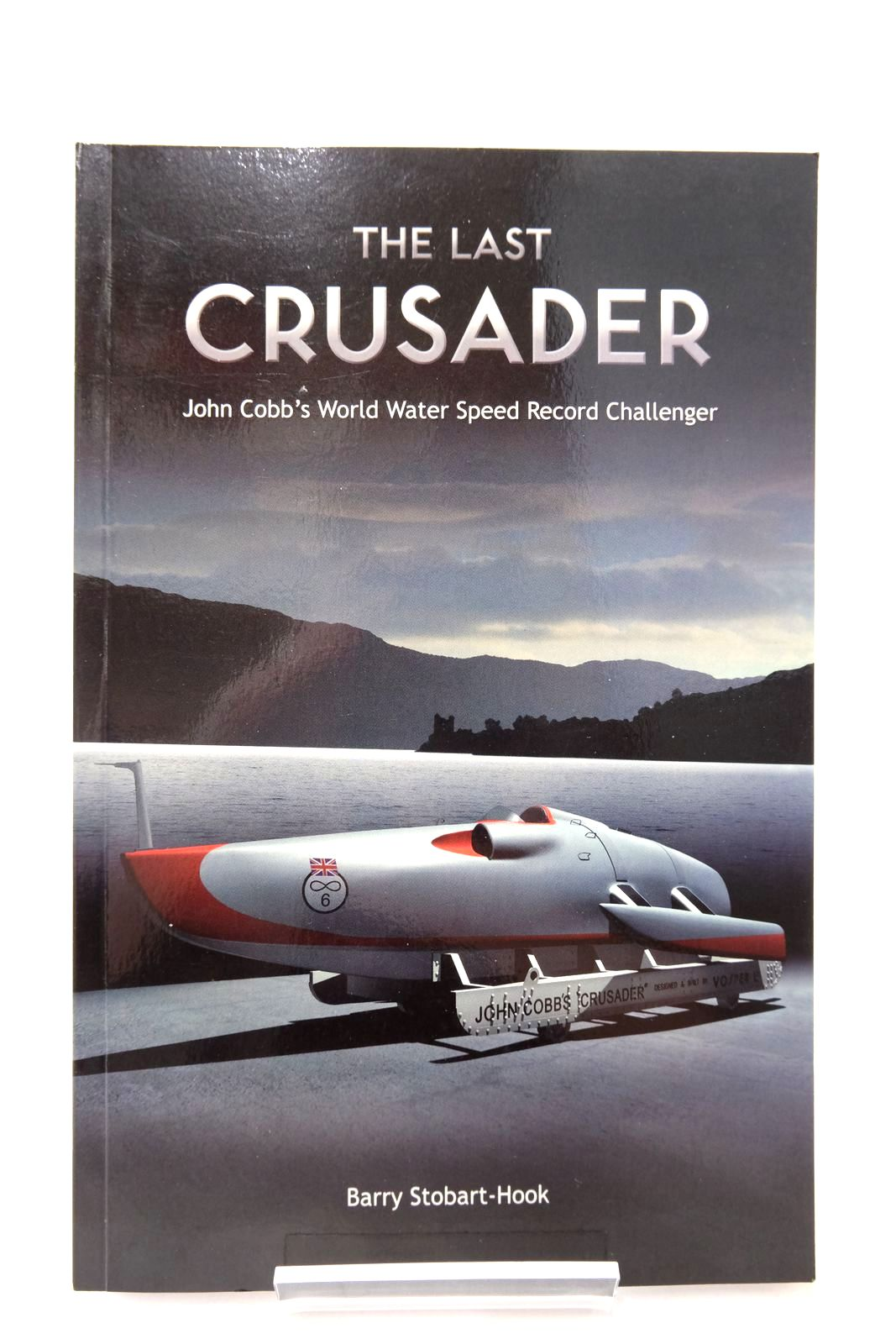 Photo of THE LAST CRUSADER: JOHN COBB'S WORLD WATER SPEED RECORD CHALLENGER- Stock Number: 2134790