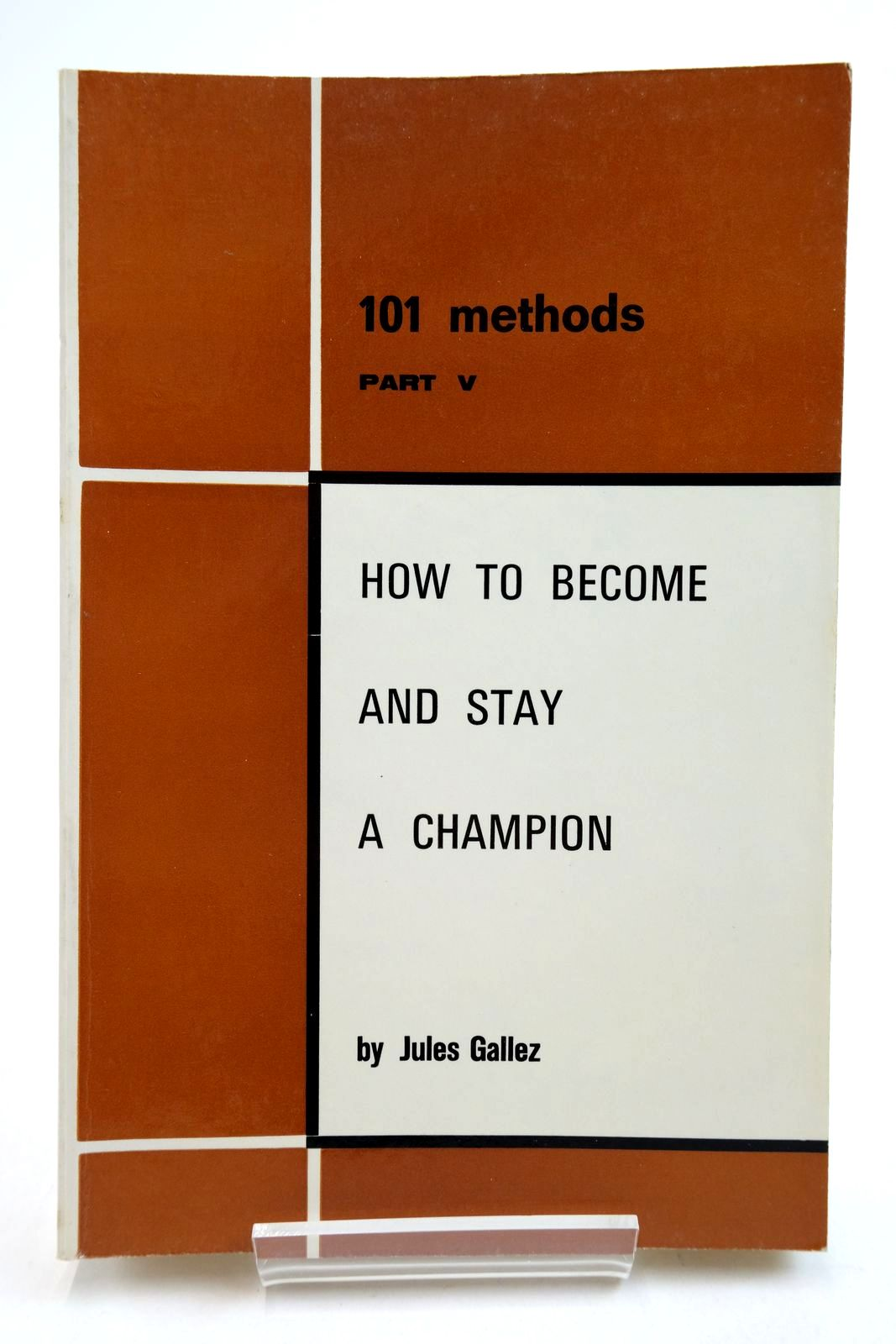 Photo of 101 METHODS PART V HOW TO BECOME AND STAY A CHAMPION- Stock Number: 2134811