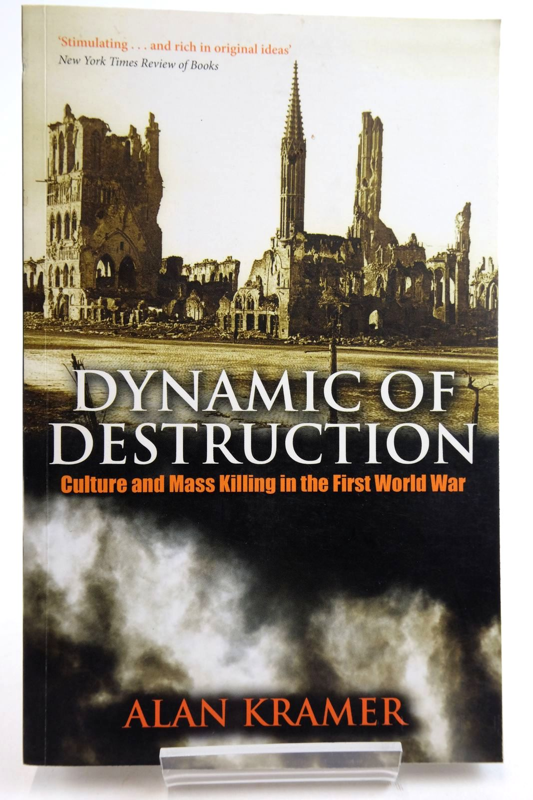 Photo of DYNAMIC OF DESTRUCTION: CULTURE AND MASS KILLING IN THE FIRST WORLD WAR- Stock Number: 2134950