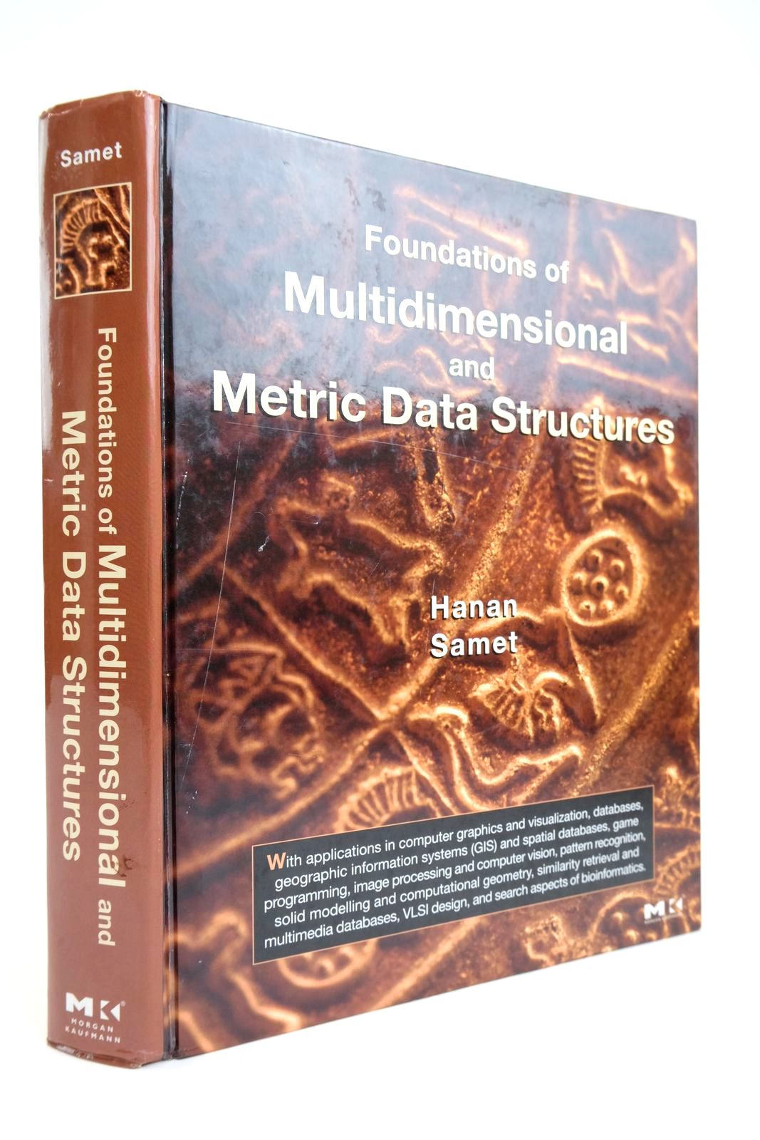 Photo of FOUNDATIONS OF MULTIDEMENSIONAL AND METRIC DATA STRUCTURES- Stock Number: 2135008
