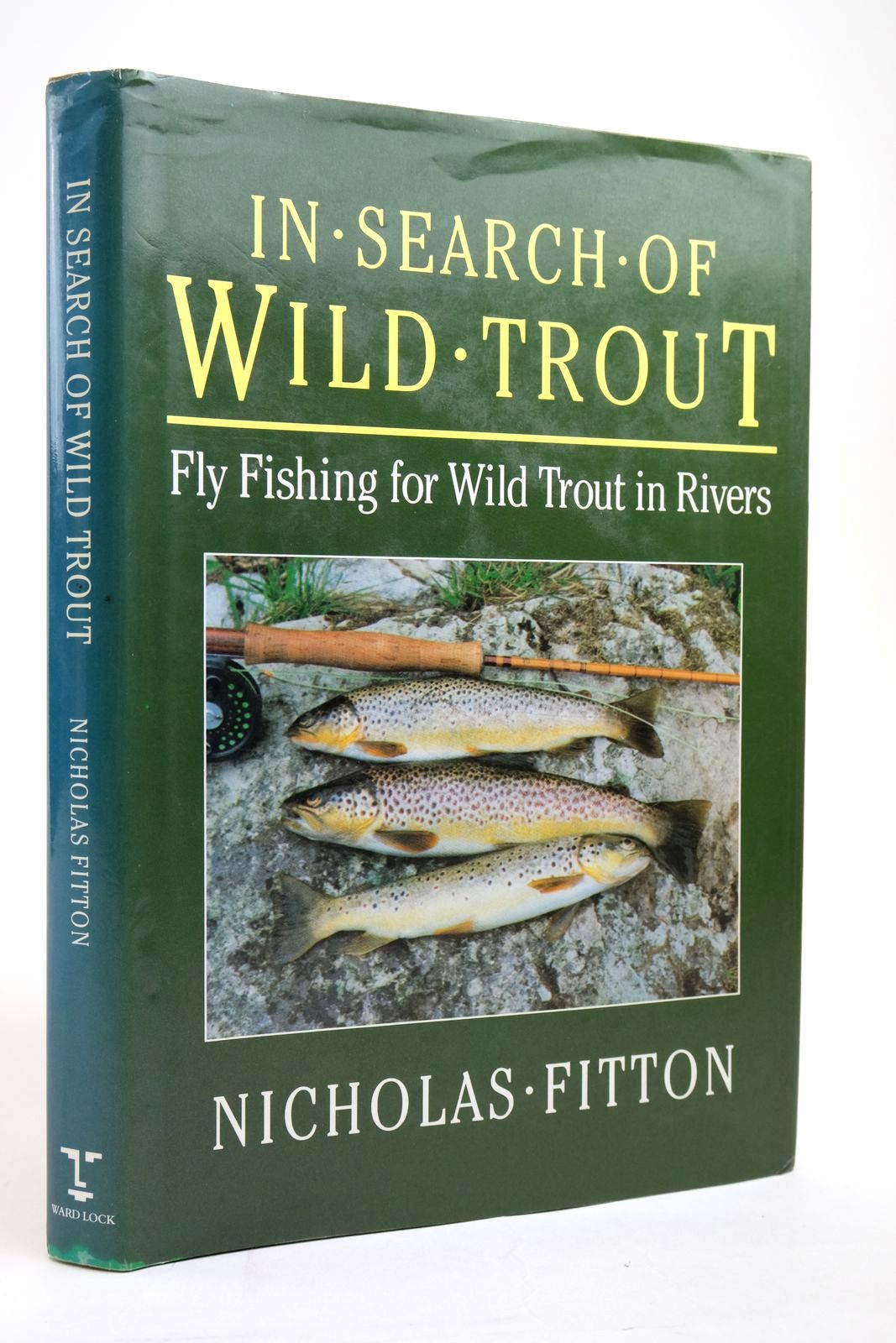 Photo of IN SEARCH OF WILD TROUT written by Fitton, Nicholas published by Ward Lock (STOCK CODE: 2135154)  for sale by Stella & Rose's Books