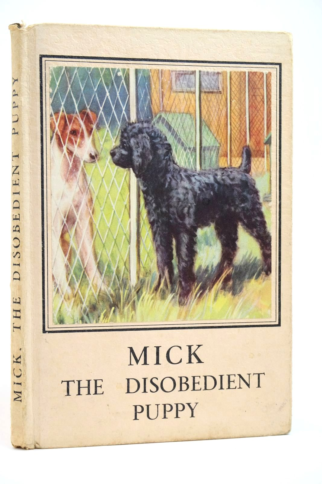 Photo of MICK THE DISOBEDIENT PUPPY written by Barr, Noel illustrated by Hickling, P.B. published by Wills & Hepworth Ltd. (STOCK CODE: 2135156)  for sale by Stella & Rose's Books