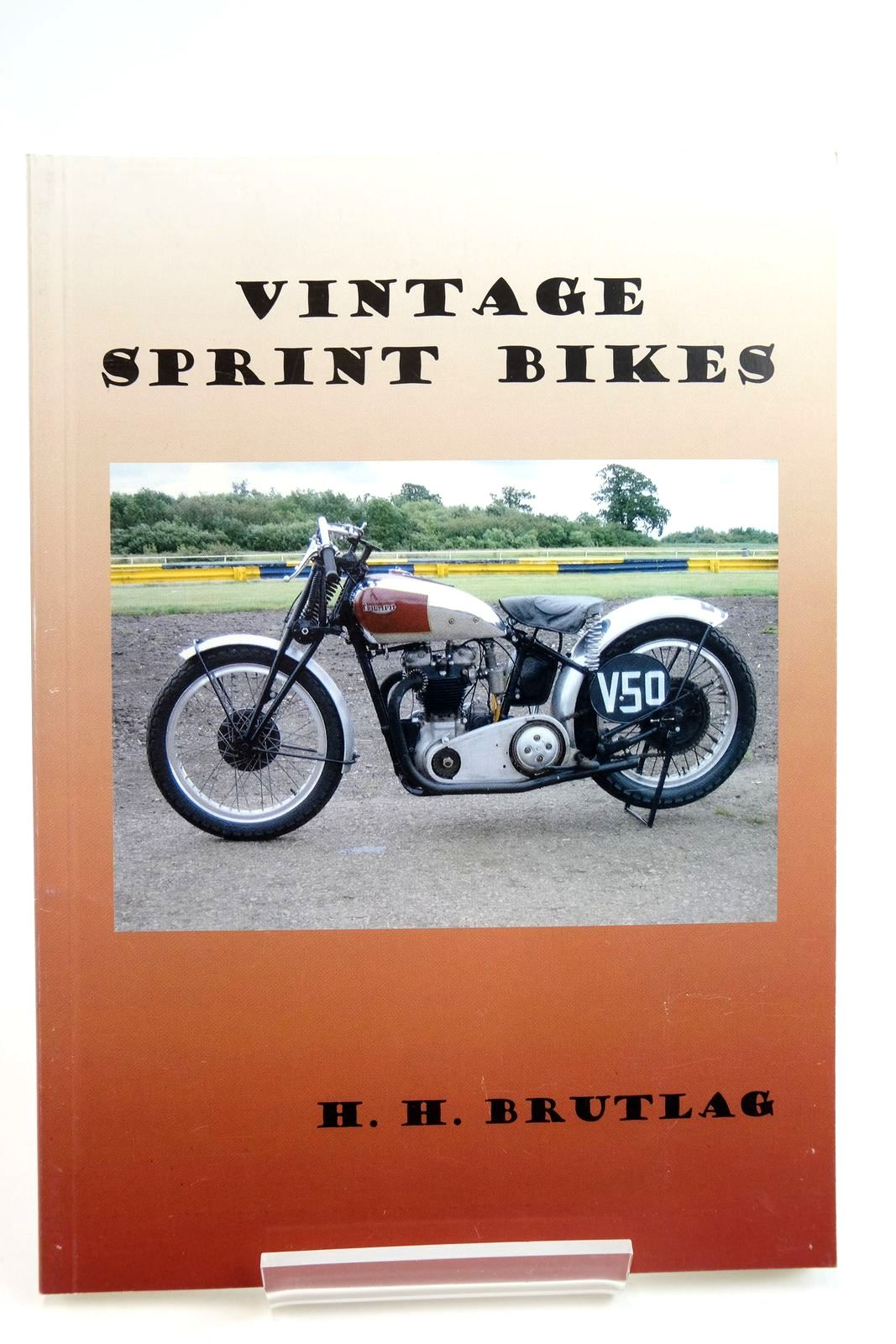 Photo of VINTAGE SPRINT BIKES written by Brutlag, H.H. published by Rennsport Sidecars (STOCK CODE: 2135201)  for sale by Stella & Rose's Books