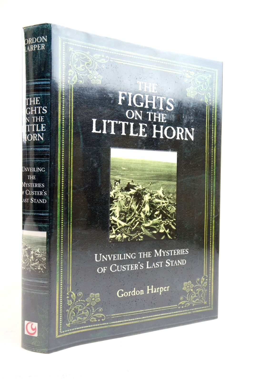 Photo of THE FIGHTS ON THE LITTLE HORN written by Harper, Gordon Clinton published by Casemate (STOCK CODE: 2135382)  for sale by Stella & Rose's Books
