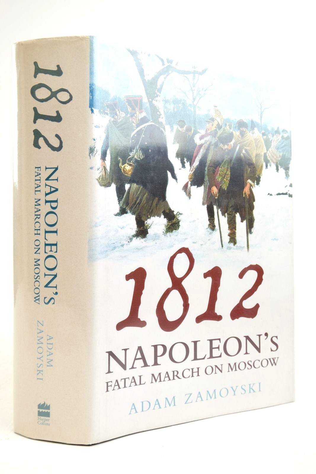 Photo of 1812 NAPOLEON'S FATAL MARCH ON MOSCOW written by Zamoyski, Adam published by Harper Collins (STOCK CODE: 2135396)  for sale by Stella & Rose's Books