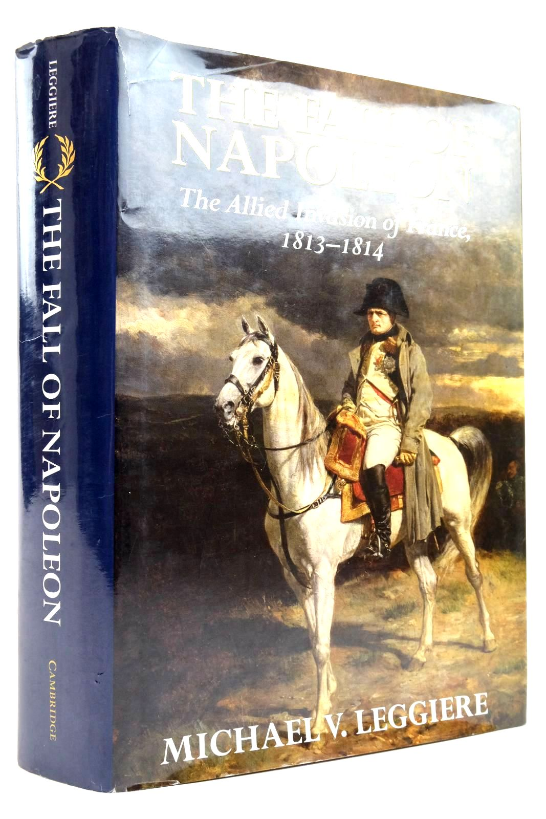 Photo of THE FALL OF NAPOLEON VOLUME I: THE ALLIED INVASION OF FRANCE, 1813-1814- Stock Number: 2135514