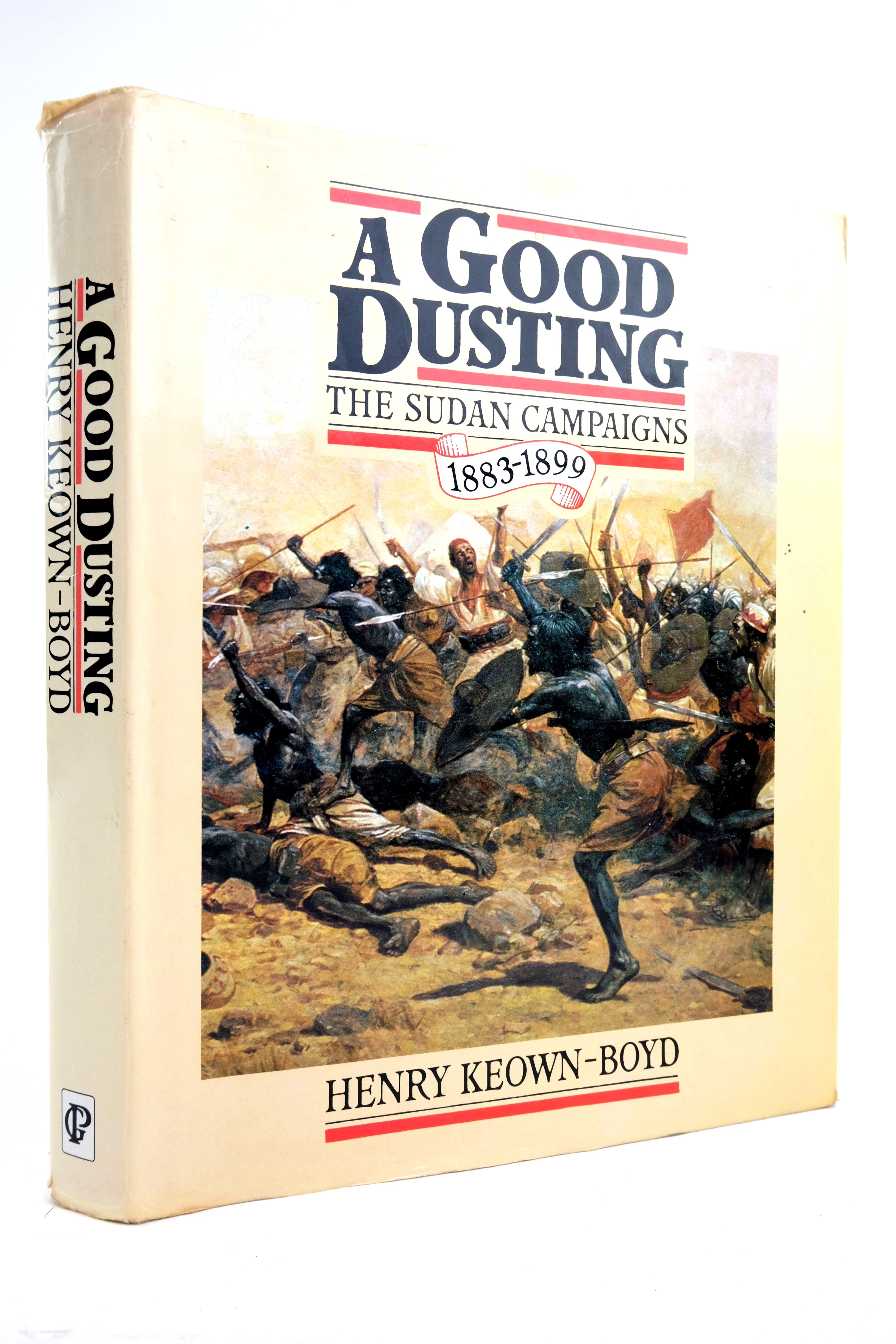 Photo of A GOOD DUSTING: THE SUDAN CAMPAIGNS 1883 - 1899- Stock Number: 2135530