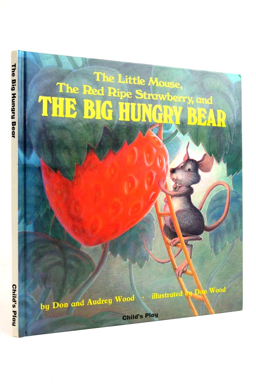 Photo of THE LITTLE MOUSE, THE RED RIPE STRAWBERRY, AND THE BIG HUNGRY BEAR written by Wood, Don Wood, Audrey illustrated by Wood, Don published by Child's Play (International) Ltd. (STOCK CODE: 2135575)  for sale by Stella & Rose's Books