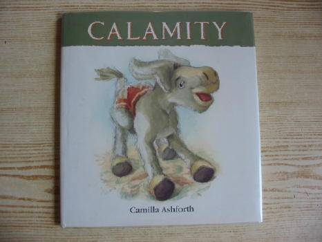 Photo of CALAMITY written by Ashforth, Camilla illustrated by Ashforth, Camilla published by Walker Books (STOCK CODE: 321576)  for sale by Stella & Rose's Books