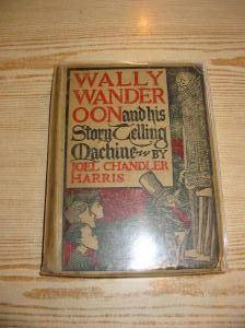 Photo of WALLY WANDEROON AND HIS STORYTELLING MACHINE written by Harris, Joel Chandler illustrated by Moseley, Karl published by Grant Richards (STOCK CODE: 325755)  for sale by Stella & Rose's Books