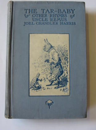 Photo of THE TAR-BABY AND OTHER RHYMES OF UNCLE REMUS- Stock Number: 325842