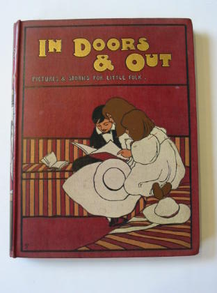 Photo of IN DOORS AND OUT written by Bingham, Clifton<br />Dearmer, Mrs. Percy illustrated by Groome, W.H.C.<br />Wain, Louis<br />et al.,  published by Blackie &amp; Son Ltd. (STOCK CODE: 379335)  for sale by Stella & Rose's Books