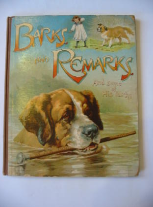 Photo of BARKS AND REMARKS AND SOME OF HIS LARKS, BY OUR DOG DASH written by Weedon, L.L. Boyle, Mary E. et al,  published by Ernest Nister (STOCK CODE: 379352)  for sale by Stella & Rose's Books
