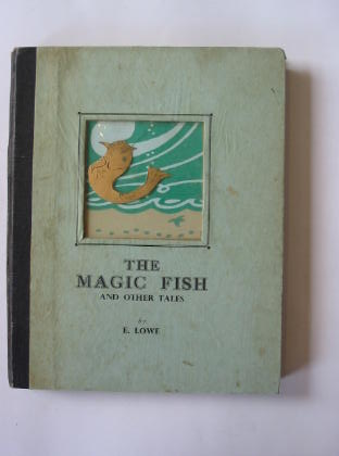 Photo of THE MAGIC FISH AND OTHER TALES written by Lowe, E. illustrated by Lowe, E. (STOCK CODE: 380027)  for sale by Stella & Rose's Books