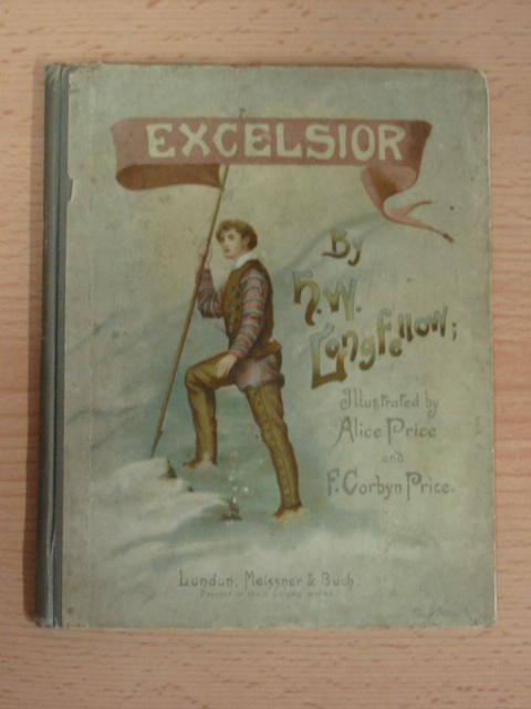 Photo of EXCELSIOR written by Longfellow, Henry Wadsworth illustrated by Price, Alice<br />Price, F. Corbyn published by Meissner &amp; Buch (STOCK CODE: 381158)  for sale by Stella & Rose's Books