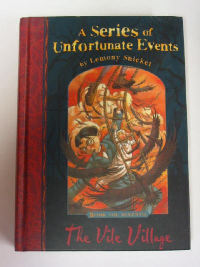 Photo of A SERIES OF UNFORTUNATE EVENTS: THE VILE VILLAGE- Stock Number: 383607