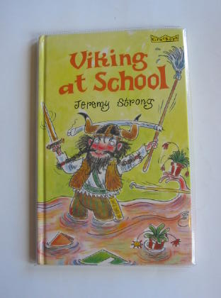 Photo of VIKING AT SCHOOL written by Strong, Jeremy illustrated by Levers, John published by A. & C. Black (STOCK CODE: 403164)  for sale by Stella & Rose's Books