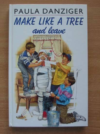 Photo of MAKE LIKE A TREE AND LEAVE written by Danziger, Paula published by William Heinemann Ltd. (STOCK CODE: 425109)  for sale by Stella & Rose's Books