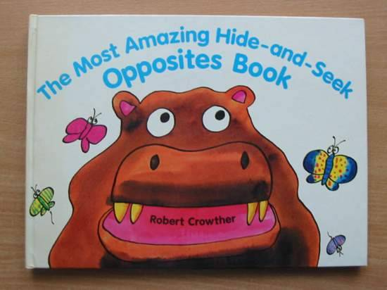 Photo of THE MOST AMAZING HIDE-AND-SEEK OPPOSITES BOOK written by Crowther, Robert illustrated by Crowther, Robert published by Viking Kestrel (STOCK CODE: 425163)  for sale by Stella & Rose's Books