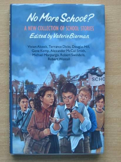 Photo of NO MORE SCHOOL? written by Bierman, Valerie<br />Alcock, Vivien<br />Hill, Douglas<br />Swindells, Robert<br />et al,  published by Methuen (STOCK CODE: 425826)  for sale by Stella & Rose's Books