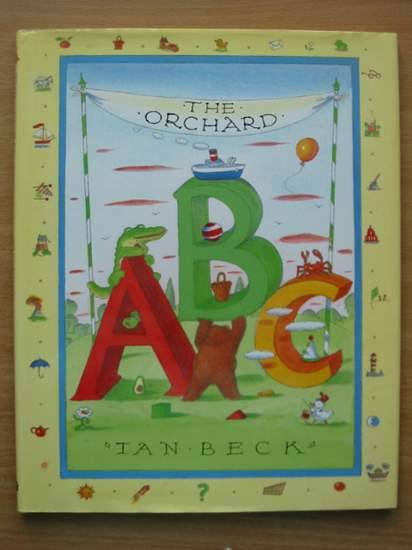 Photo of THE ORCHARD ABC written by Beck, Ian illustrated by Beck, Ian published by Orchard Books (STOCK CODE: 425966)  for sale by Stella & Rose's Books