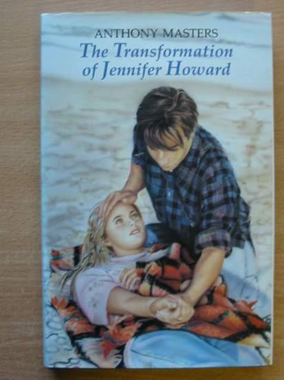 Photo of THE TRANSFORMATION OF JENNIFER HOWARD written by Masters, Anthony published by Methuen Children's Books (STOCK CODE: 426267)  for sale by Stella & Rose's Books