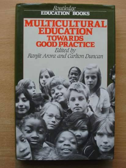 Photo of MULTICULTURAL EDUCATION TOWARDS GOOD PRACTICE written by Arora, Ranjit Duncan, Carlton published by Routledge & Kegan Paul (STOCK CODE: 426557)  for sale by Stella & Rose's Books