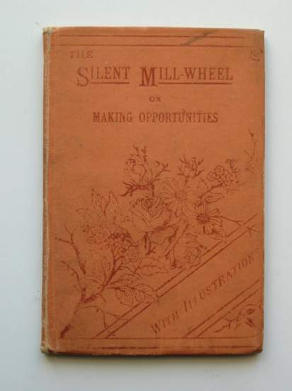 Photo of THE SILENT MILL-WHEEL published by T. Nelson & Sons (STOCK CODE: 436349)  for sale by Stella & Rose's Books