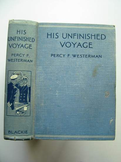 Photo of HIS UNFINISHED VOYAGE written by Westerman, Percy F. illustrated by Mays, D. published by Blackie & Son Ltd. (STOCK CODE: 436404)  for sale by Stella & Rose's Books