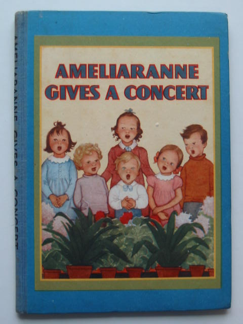 Photo of AMELIARANNE GIVES A CONCERT written by Gilmour, Margaret illustrated by Pearse, S.B. published by George G. Harrap & Co. Ltd. (STOCK CODE: 440309)  for sale by Stella & Rose's Books