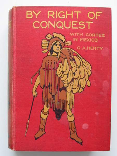 Photo of BY RIGHT OF CONQUEST written by Henty, G.A. illustrated by Stacey, W.S. published by Blackie & Son Ltd. (STOCK CODE: 442842)  for sale by Stella & Rose's Books