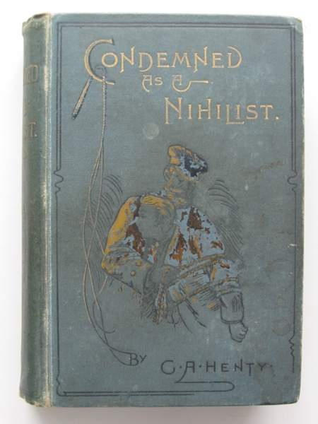 Photo of CONDEMNED AS A NIHILIST written by Henty, G.A. illustrated by Paget, Wal published by Blackie & Son Ltd. (STOCK CODE: 442858)  for sale by Stella & Rose's Books